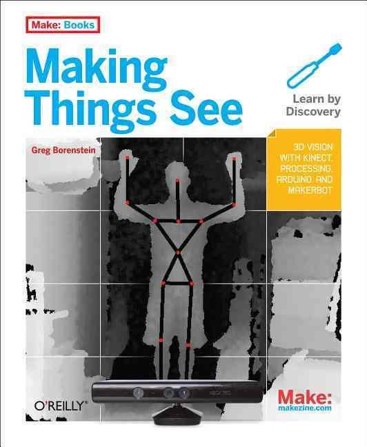 Making Things See By Borenstein, Greg